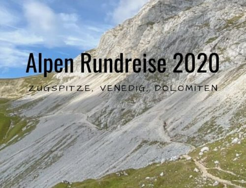 Alpen Rundreise 2020 – Zugspitze, Venedig, Dolomiten